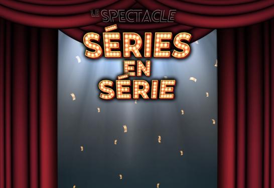"""SPECTACLE """"SÉRIES EN SÉRIE"""" <br>Grande journée du Téléthon <br>Vendredi 6 décembre à 19h"""